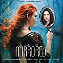 Mirrored Audiobook by Alex Flinn Narrated by Amanda Dolan, Caitlin Davies, James Fouhey, Lauren Fortgang