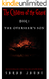 The Overseer's Son (Children of the Guard Book 1)