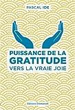 Puissance de la gratitude : Vers la vraie joie