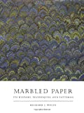 Marbled Paper: Its History, Techniques, and Patterns (Publication of the A.S.W. Rosenbach Fellowship in Bibliography)