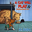 A Cat Will Play: Shadow Book, Volume 2 Audiobook by M. Duda Narrated by Benjamin Burnes