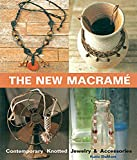the new macrame contemporary knotted jewelry and accessories