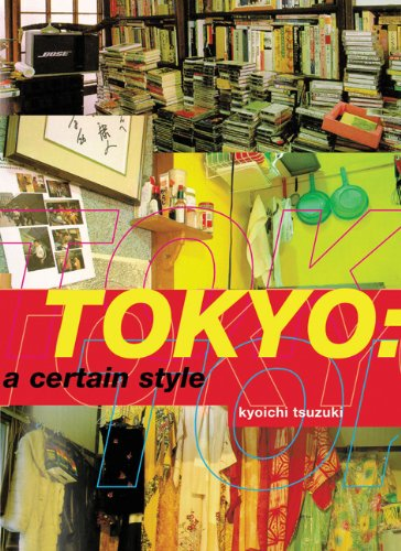 Tokyo: A Certain Style by Chronicle Books