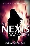 The Nexis Awakening: A Nexis Prequel Book 1.5 (The Nexis Angel Series)