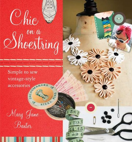 Download Chic on a Shoestring: Simple to Sew Vintage-Style Accessories ebook