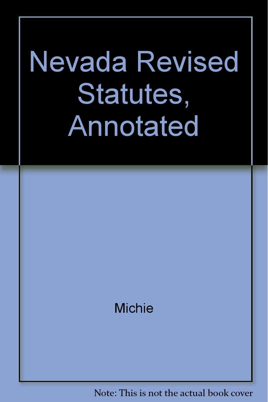 Nevada Revised Statutes >> Nevada Revised Statutes Annotated Michie Amazon Com Books