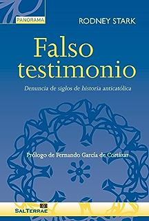 FALSO TESTIMONIO. Denuncia de siglos de historia anticatólica (Panorama nº 20) (Spanish
