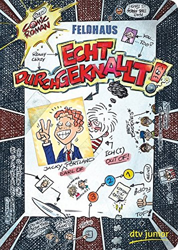 Echt durchgeknallt!: Ein Comic-Roman (Echt... (Feldhaus))