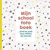 Mijn schoolfotoboek: Jaar na jaar alle foto's bij elkaar