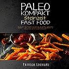 PALEO Kompakt – Steinzeit Fast Food Hörbuch von Patrick Leonard Gesprochen von: Lukas Frania