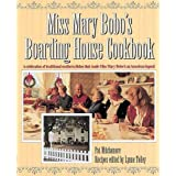 Miss Mary Bobos Boarding House Cookbook: A Celebration of Traditional Southern Dishes that Made Miss Mary Bobos an American Legend