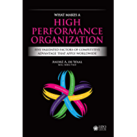 What Makes a High Performance Organization: Five Validated Factors of Competitive Advantage that Apply Worldwide (English Edition)