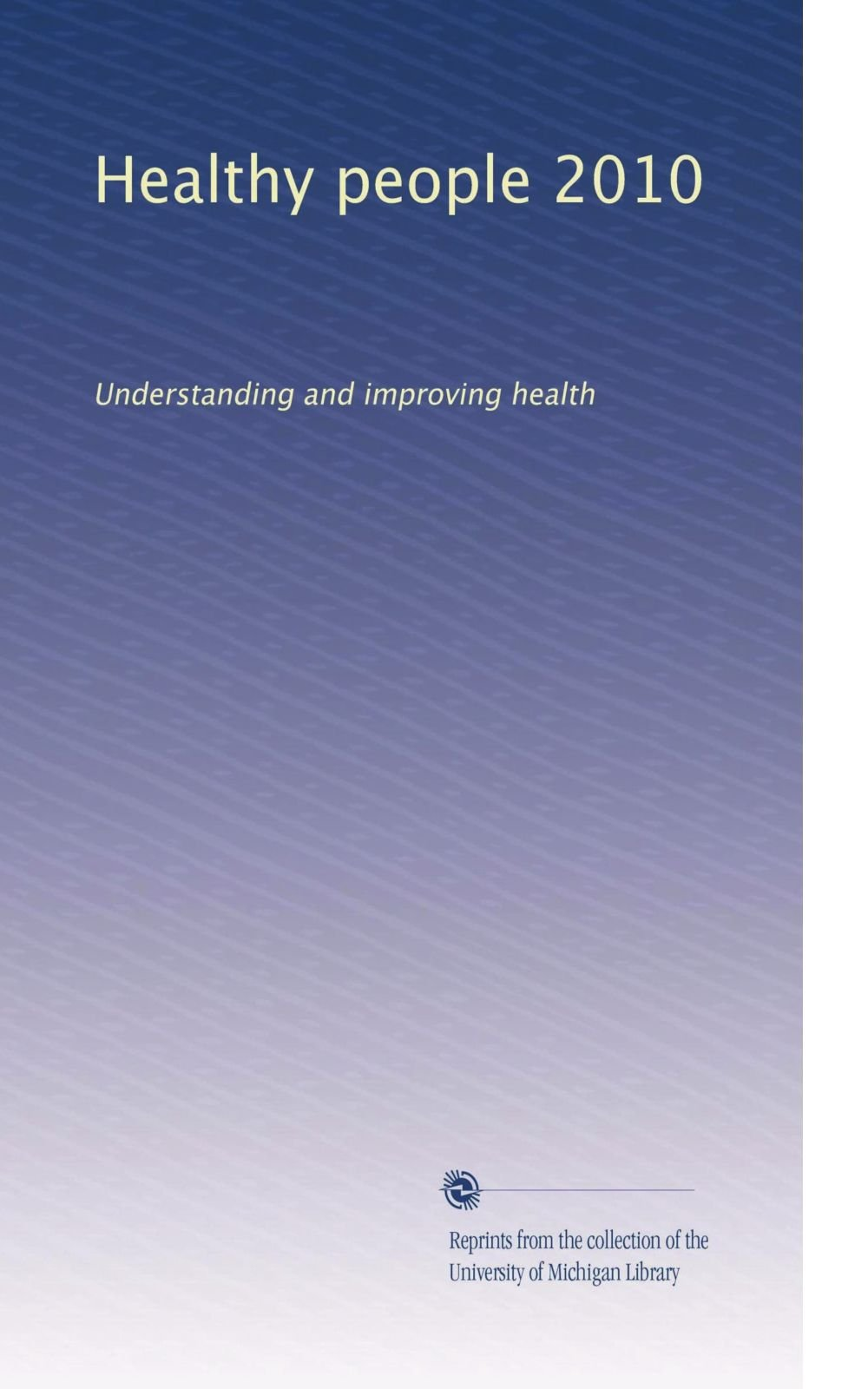 Download Healthy people 2010: Understanding and improving health pdf