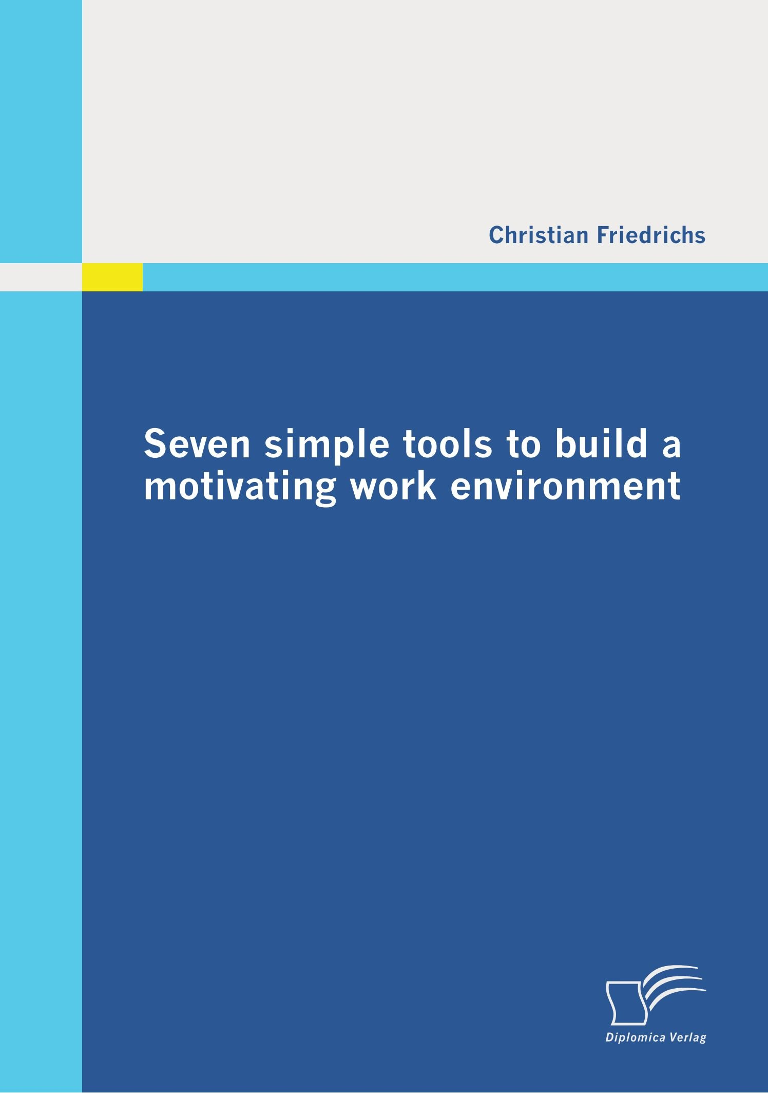 Read Online Seven simple tools to build a motivating work environment pdf epub