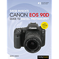 David Busch's Canon EOS 90D Guide to Digital Photography (The David Busch Camera Guide Series) book cover