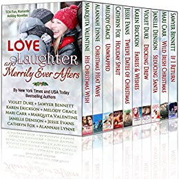 Love, Laughter, and Merrily Ever Afters (Ten Holiday Novellas by Ten NYT & USA Today Bestselling Authors) by [Duke, Violet, Bennett, Sawyer, Grace, Melody, Erickson, Karen, Denison, Janelle, Fox, Cathryn, Evans, Jessie, Lynne, Alannah, Carr, Mari, Valentine, Marquita]