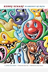 Kenny Scharf: In Absence of Myth Paperback