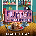 Flipped for Murder: Country Store Mystery Series #1 Audiobook by Maddie Day Narrated by Laural Merlington