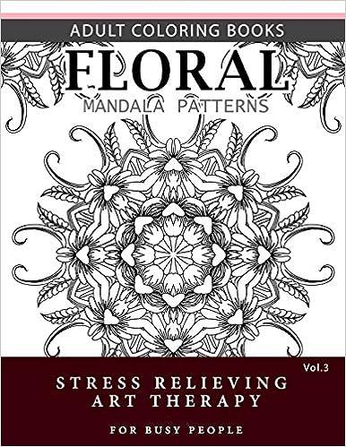 Amazon.com: Floral Mandala Patterns Volume 3: Adult Coloring ...
