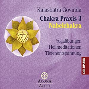 Nabelchakra (Chakra Praxis 3) Hörbuch