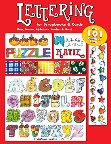Lettering 101 for Scrapbooks & Cards: Titles, Names, Alphabets, Borders & More (Design Originals) (Can Do Crafts) Add Personal Flair to Album Pages, Notes, Greeting Cards, Stationery, & More