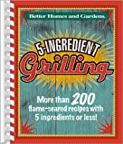 5-Ingredient Grilling, Better Homes and Gardens Books Staff, 0696231611