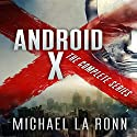 Android X: The Complete Series Audiobook by Michael La Ronn Narrated by Erik Johnson