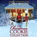 The Christmas Cookie Collection Hörbuch von Lori Wilde Gesprochen von: C. J. Critt