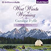 West Winds of Wyoming: Prairie Hearts, Book 3 | Caroline Fyffe