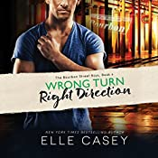 Wrong Turn, Right Direction: The Bourbon Street Boys, Book 4 | Elle Casey