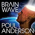 Brain Wave Audiobook by Poul Anderson Narrated by Tom Weiner