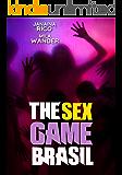 The Sex Game Brasil - Um Reality Show Diferente