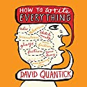 How to Write Everything Audiobook by David Quantick Narrated by David Quantick