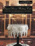 Elegant Dream Wedding Cakes, a Collection of Memorable Small Cake Designs, Instruction Guide 1, BLACK and WHITE EDITION, Beverley Way, 1482527189