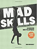 Mad Skills Exercise Encyclopedia, Ben Musholt, 1492139408
