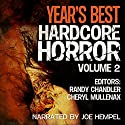 Year's Best Hardcore Horror: Volume 2 Audiobook by Wrath James White, Tim Miller, Bryan Smith, Tim Waggoner, Alessandro Manzetti, Jasper Bark Narrated by Joe Hempel
