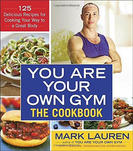 You Are Your Own Gym: The Cookbook: 125