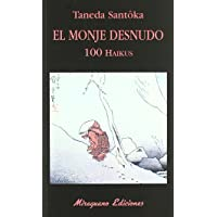 El monje desnudo. 100 haikus (Libros de los