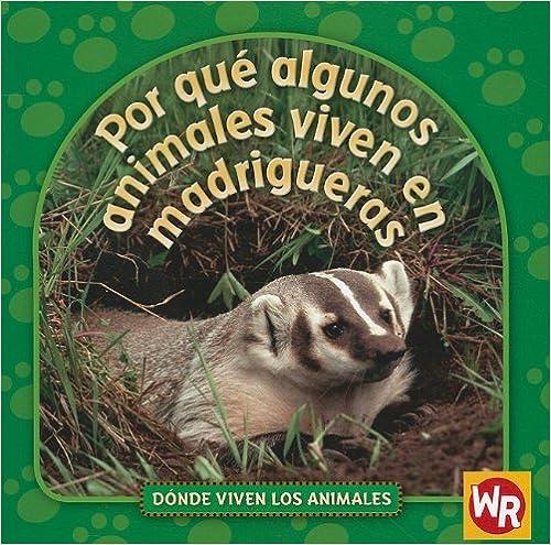 Libro en línea gratis descargar pdf Por que algunos animales viven en madrigueras/ Why Animals Live in Burrows (Donde Viven Los Animales/ Where Animals Live) en español PDF
