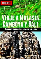 Viaje a Malasia, Camboya y Bali - Turismo fácil y por tu cuenta: Guía