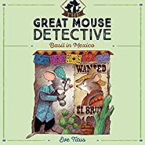 BASIL IN MEXICO: THE GREAT MOUSE DETECTIVE, BOOK 3