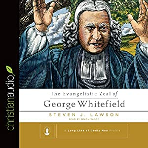 The Evangelistic Zeal of George Whitefield Audiobook