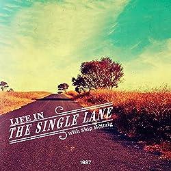 Life in the Single Lane