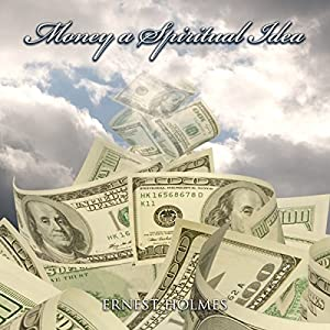 Money a Spiritual Idea Audiobook