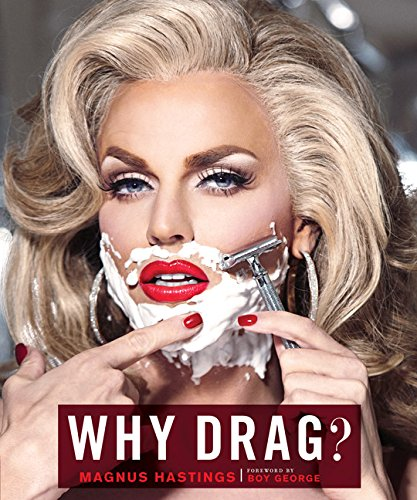 Why Drag? (Best Drag Queen Names)