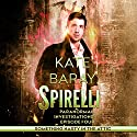 Spirelli Paranormal Investigations: Episode 4: Something Nasty in the Attic Audiobook by Kate Baray Narrated by Roberto Scarlato