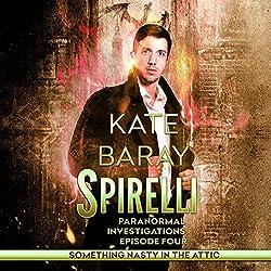 Spirelli Paranormal Investigations: Episode 4