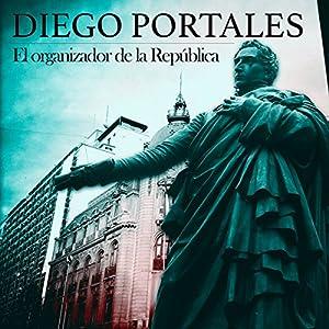 Diego Portales [Spanish Edition] Audiobook