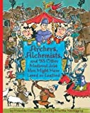 Archers, Alchemists: and 98 Other Medieval Jobs You Might Have Loved or Loathed (Jobs in History)