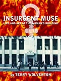Insurgent Muse, Terry Wolverton, 0872864030